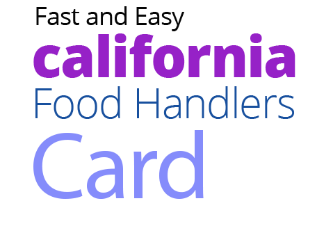 Join the Millions Served! CALIFORNIA Food Handlers Card